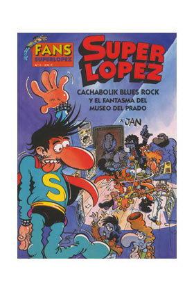 SUPERLOPEZ FANS 11: CACHABOLIK BLUES ROCK