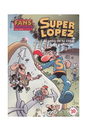 SUPERLOPEZ FANS 41: EL PATIO DE TU CASA ES PARTICULAR