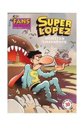 SUPERLOPEZ FANS 42: MONSTER CHAPAPOTE