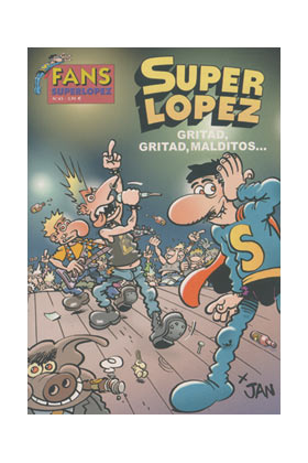 SUPERLOPEZ FANS 45: GRITAD, GRITAD MALDITOS...