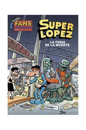 SUPERLOPEZ FANS 47: LA FERIA DE LA MUERTE