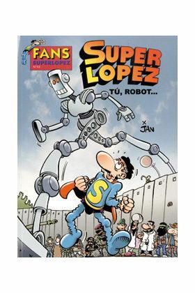 SUPERLOPEZ FANS 53: TU ROBOT