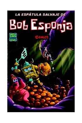 BOB ESPONJA 07. LA ESPATULA SALVAJE DE BOB ESPONJA
