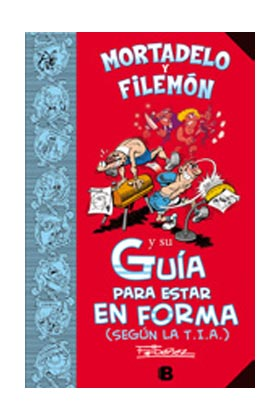 GUIA PARA ESTAR EN FORMA (SEGUN LA T.I.A.) (MORTADELO Y FILEMON)