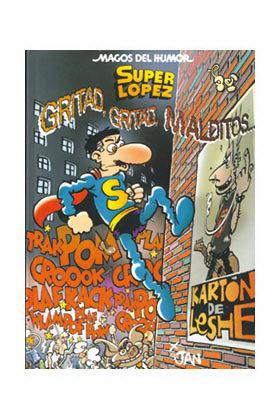 MAGOS HUMOR 106: GRITAD, GRITAD, MALDITOS... (SUPERLOPEZ)