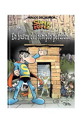 MAGOS HUMOR 120. EN BUSCA DEL TEMPLO PERDIDO... (SUPERLOPEZ)