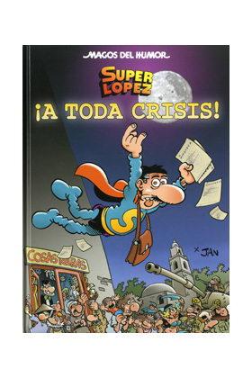 MAGOS HUMOR 133. A TODA CRISIS! (SUPERLOPEZ)