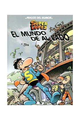 MAGOS HUMOR 140: EL MUNDO DE AL LADO (SUPERLOPEZ)