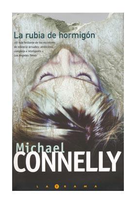 LA RUBIA DE HORMIGON (MICHAEL CONNELLY)