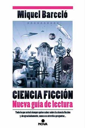 CIENCIA FICCION. NUEVA GUIA DE LECTURA