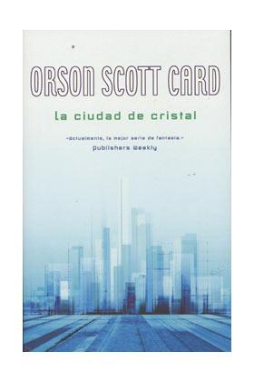 LA CIUDAD DE CRISTAL (ORSON SCOTT CARD) (COL. NOVA)