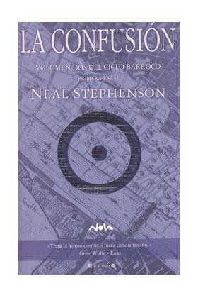 LA CONFUSION (NEAL STEPHENSON) VOL. 2 DEL CICLO BARROCO (1ª PARTE) (COL. NOVA)