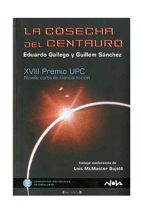 LA COSECHA DEL CENTAURO ( COL. NOVA ) XVIII PREMIO UPC 2008