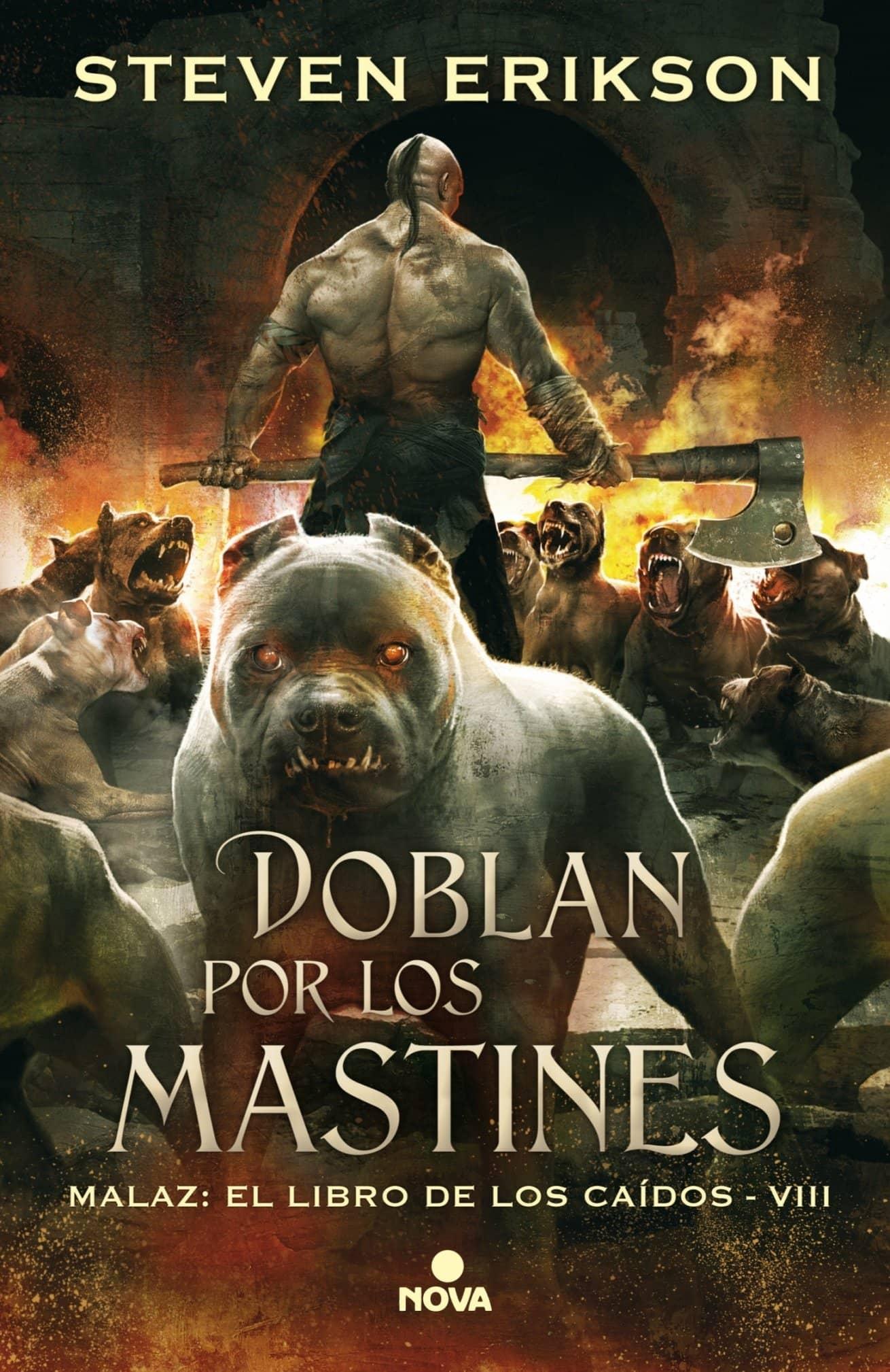 DOBLAN POR LOS MASTINES (MALAZ: EL LIBRO DE LOS CAIDOS 08)