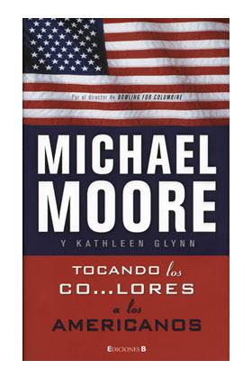 TOCANDO LOS CO...LORES  (MICHAEL MOORE)