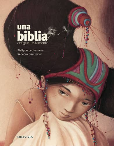 UNA BIBLIA. ANTIGUO TESTAMENTO (ILUSTRADO POR REBECCA DAUTREMER)
