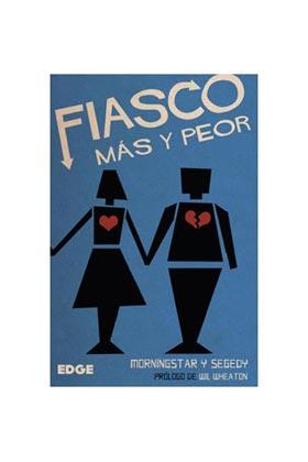FIASCO: MAS Y PEOR
