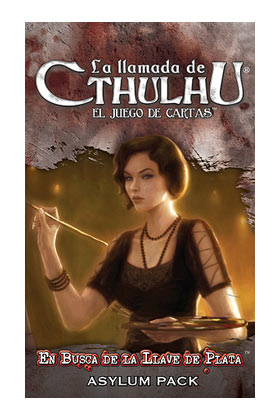 CTHULHU LCG - EN BUSCA DE LA LLAVE DE PLATA - ASYLUM PACK 4