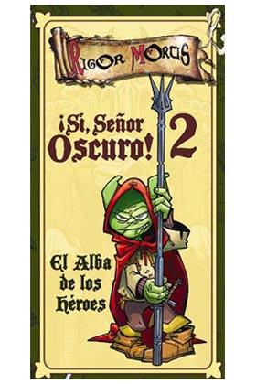 ¡SI, SEÑOR OSCURO! 2 - EL ALBA DE LOS HEROES - JCNC