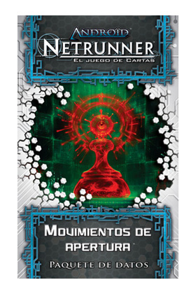 ANDROID NETRUNNER LCG CGE - MOVIMIENTOS DE APERTURA