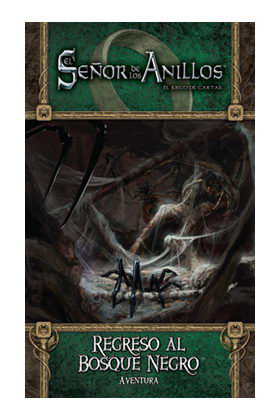 SEÑOR ANILLOS LCG - REGRESO AL BOSQUE NEGRO - AVENTURA 6