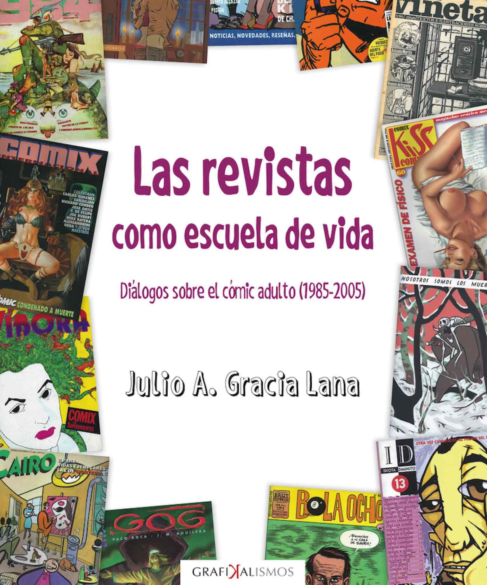 REVISTAS COMO ESCUELA DE LA VIDA. DIALOGOS SOBRE EL COMIC ADULTO (1985-2005)