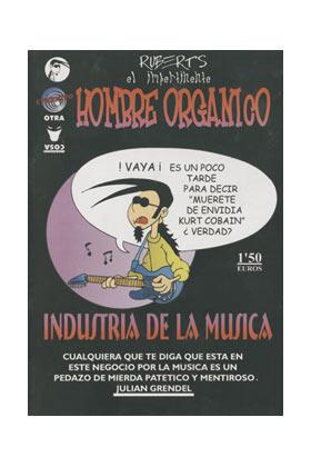 EL IMPERTINENTE HOMBRE ORGANICO Y LA INDUSTRIA DE LA MUSICA