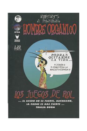 EL IMPERTINENTE HOMBRE ORGANICO Y LOS JUEGOS DE ROL
