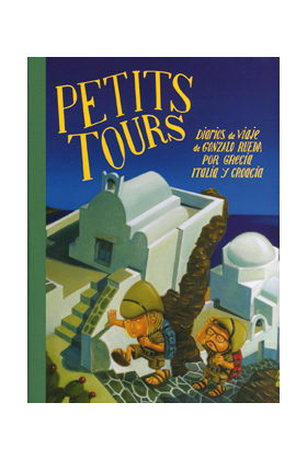 PETITS TOURS. DIARIOS DE VIAJE DE GONZALO RUEDA POR GRECIA, ITALIA Y CROACIA