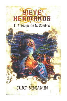 SIETE HERMANOS. EL PRINCIPE DE LA SOMBRA ***SIN DEVOLUCION***
