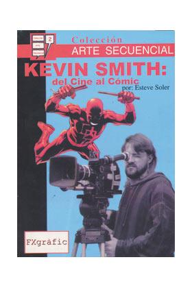 KEVIN SMITH: DEL CINE AL COMIC (COL. ARTE SECUENCIAL 2)