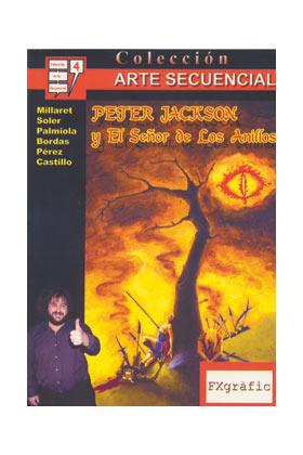PETER JACKSON Y EL SEÑOR DE LOS ANILLOS (COL. ARTE SECUENCIAL 4)
