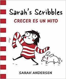SARAH'S SCRIBBLES. CRECER ES UN MITO