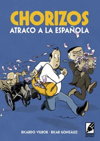 CHORIZOS. ATRACO A LA ESPAÑOLA