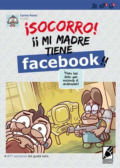 ¡SOCORRO! MI MADRE TIENE FACEBOOK!!!