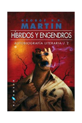 HIBRIDOS Y ENGENDROS (AUTOBIOGRAFIA LITERARIA 02)