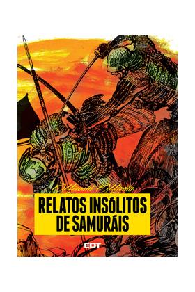 RELATOS INSOLITOS DE SAMURAIS - (EDICION CARTONE)