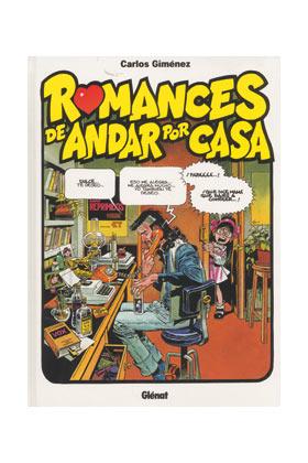 ROMANCES DE ANDAR POR CASA (CARLOS GIMENEZ)