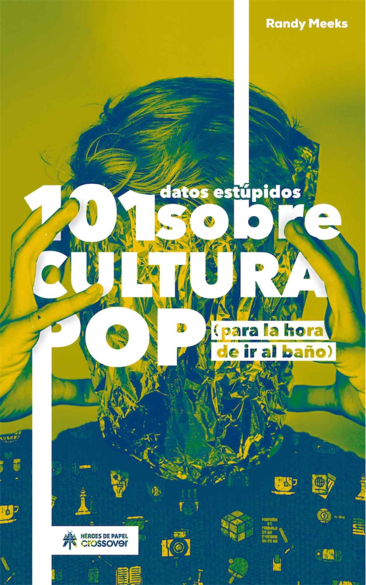 101 DATOS ESTUPIDOS SOBRE CULTURA POP
