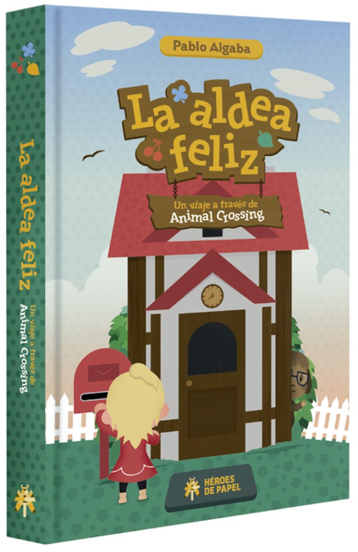 LA ALDEA FELIZ. UN VIAJE A TRAVES DE ANIMAL CROSSING