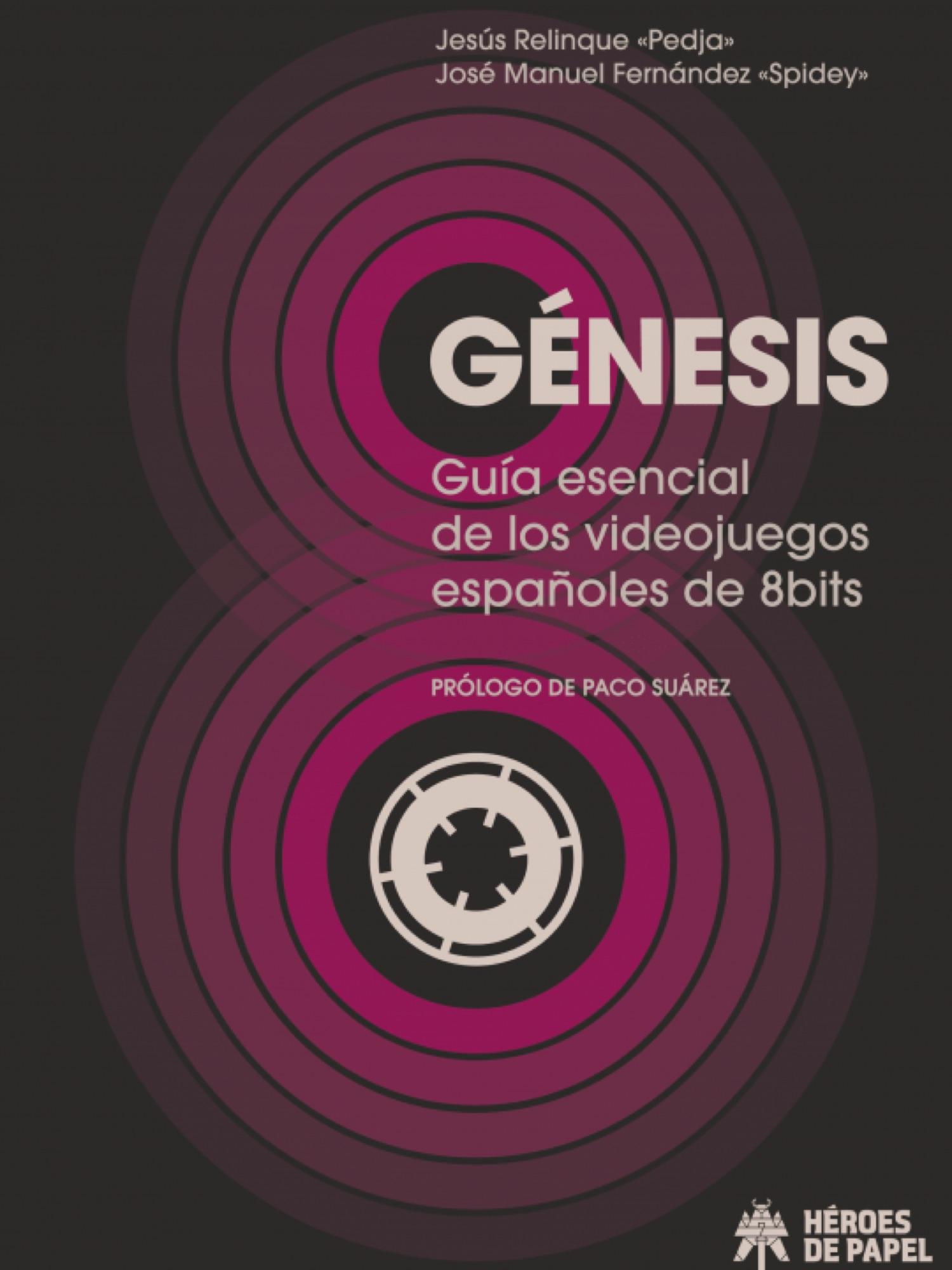 GENESIS. GUIA ESENCIAL DE LOS VIDEOJUEGOS ESPAÑOLES DE 8BITS
