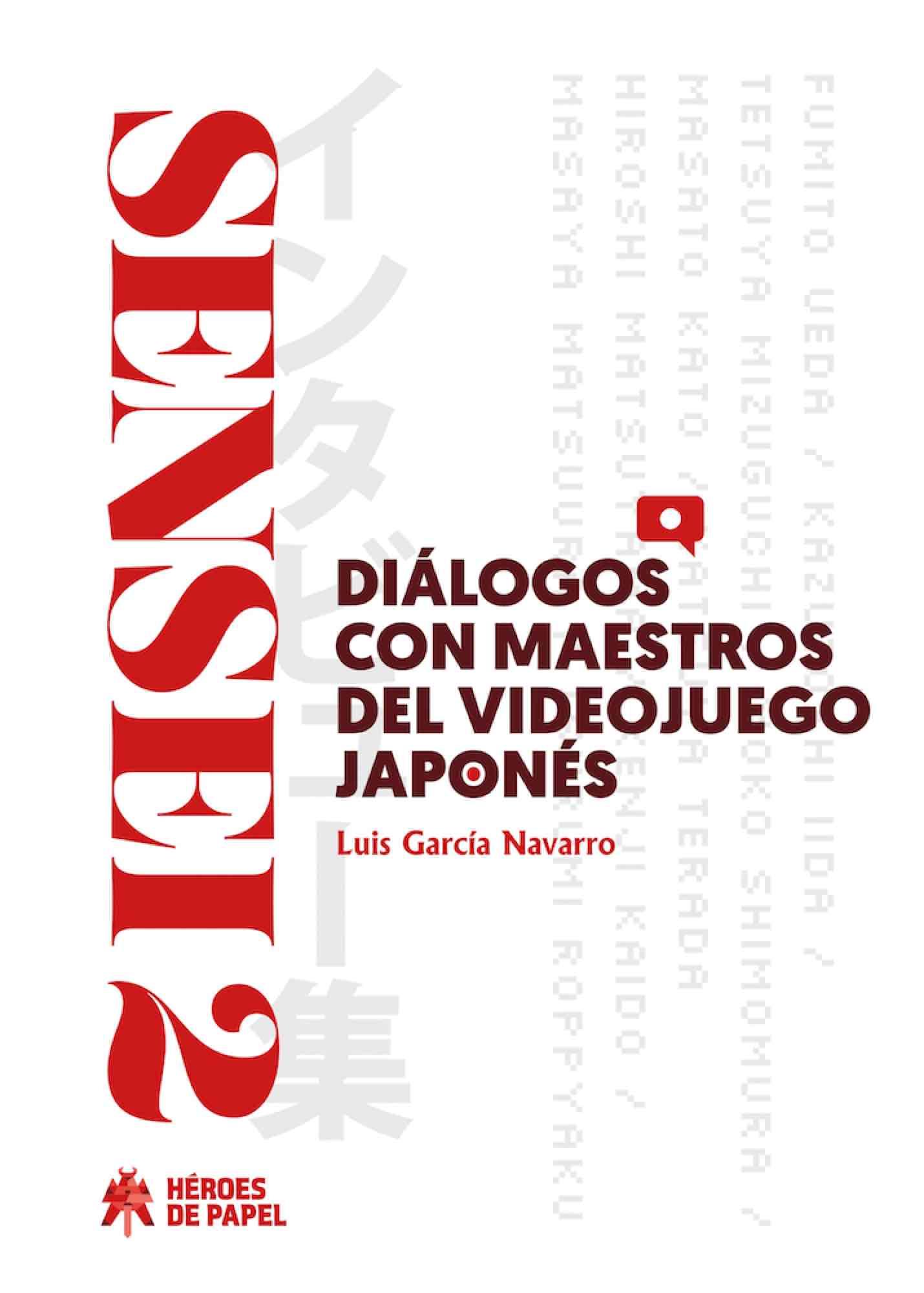 SENSEI 02: DIALOGOS CON MAESTROS DEL VIDEOJUEGO JAPONES