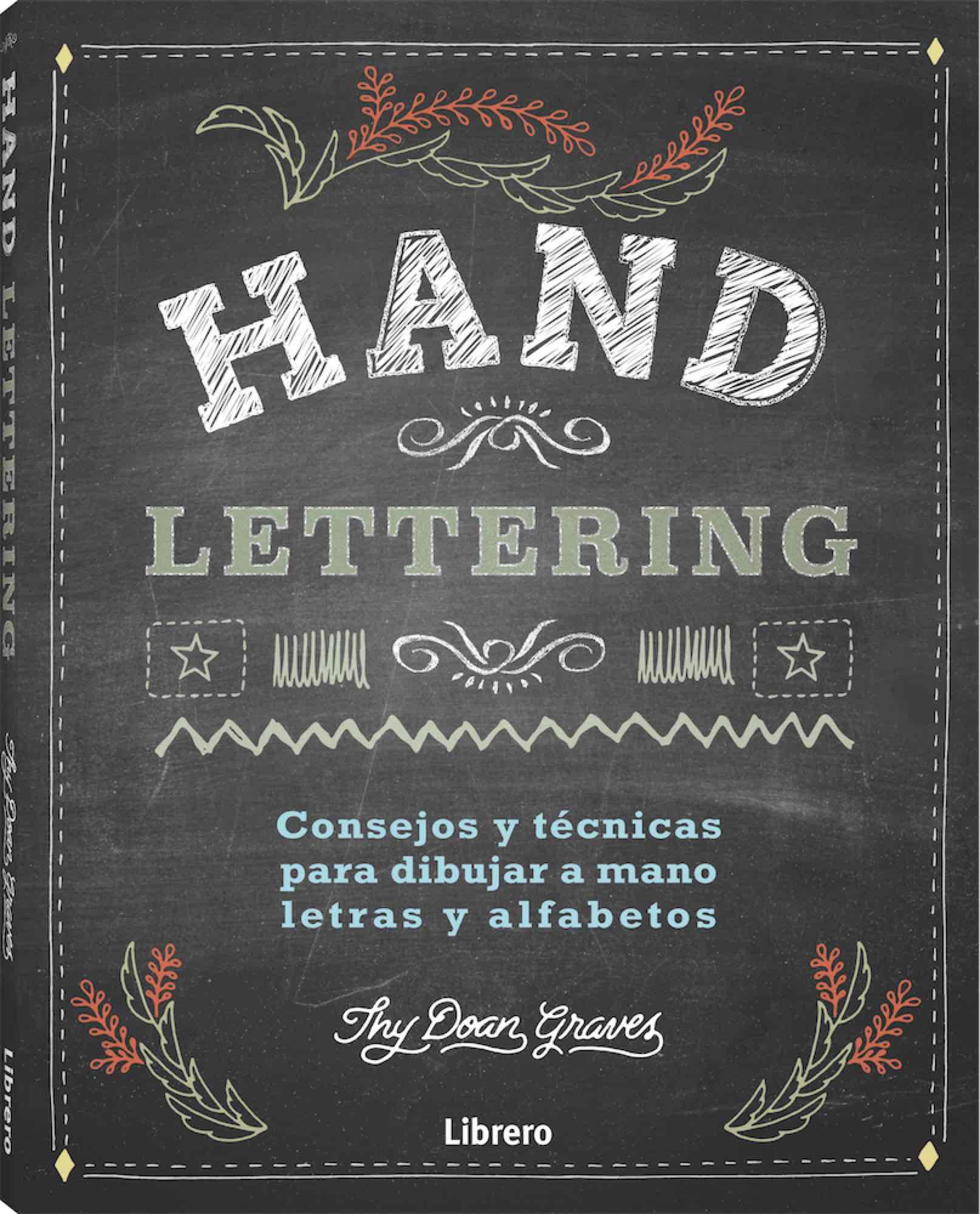 HAND LETTERING. CONSEJOS Y TECNICAS PARA DIBUJAR A MANO LETRAS Y ALFABETOS