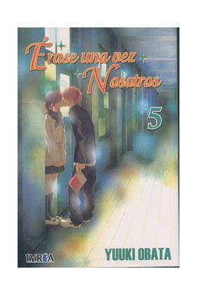 ERASE UNA VEZ NOSOTROS 05 (COMIC)