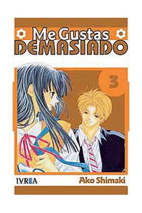 ME GUSTAS DEMASIADO 03 (COMIC)