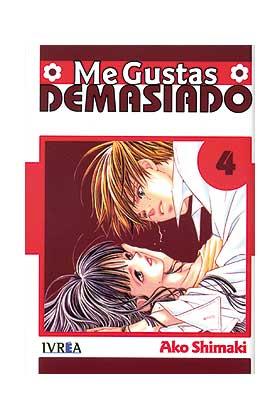 ME GUSTAS DEMASIADO 04 (COMIC) (ULTIMO NUMERO)