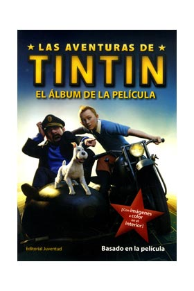 LAS AVENTURAS DE TINTIN: EL ALBUM DE LA PELICULA