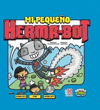 COMICS LAND. MI PEQUEÑO HERMA-BOT