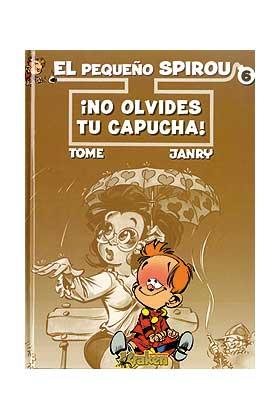 EL PEQUEÑO SPIROU 06. NO OLVIDES TU CAPUCHA!
