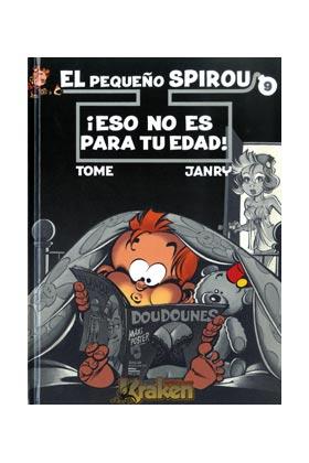 EL PEQUEÑO SPIROU 09. ESO NO ES PARA TU EDAD!